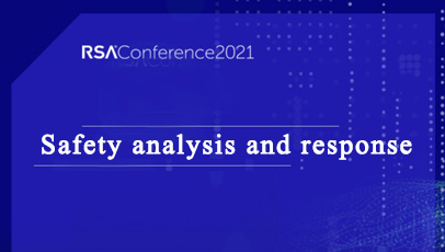 RSA Conference 2021解读 - 安全分析与响应